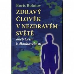 Boris Bolotov - Zdravý člověk v nezdravém světě